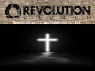 Sermon notes @ http :// bible.com/e/1MJ1