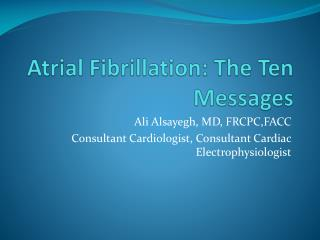 Atrial  Fibrillation: The Ten Messages