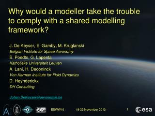 Why  would a  modeller take  the trouble to  comply  with a  shared modelling framework ?