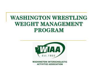 WASHINGTON WRESTLING WEIGHT MANAGEMENT PROGRAM