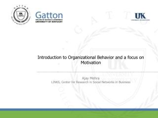 Introduction to Organizational Behavior and a focus on Motivation