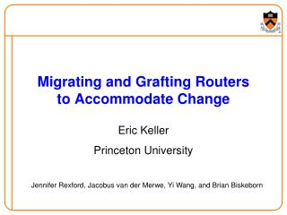 Migrating and Grafting Routers  to Accommodate Change
