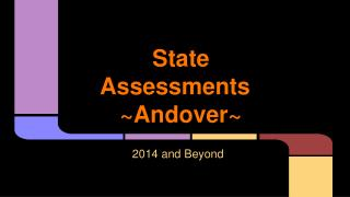 State Assessments  ~ Andover~