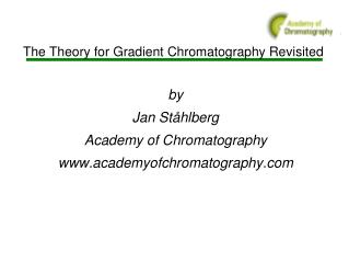 The Theory for Gradient Chromatography Revisited