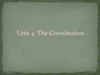 Unit 4: The Constitution