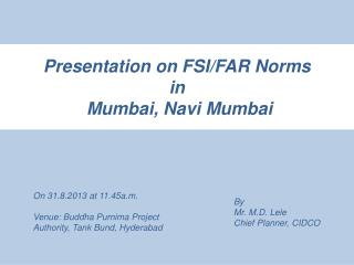 Presentation on FSI/FAR Norms  in  Mumbai, Navi Mumbai