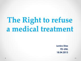 The R ight  to refuse a medical  treatment