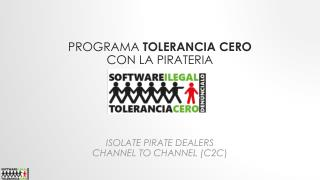Programa Tolerancia  Cero  Con la  pirateria