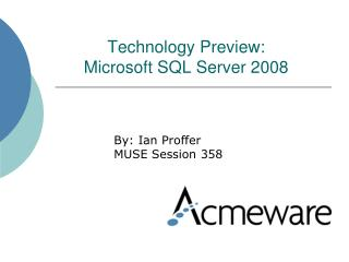 Technology Preview:  Microsoft SQL Server 2008
