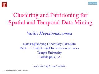 Clustering and Partitioning for Spatial and Temporal Data Mining