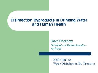 Disinfection Byproducts in Drinking Water and Human Health
