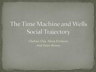 The Time Machine and Wells Social Trajectory