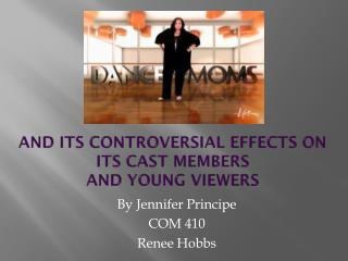 And its controversial  effects  on  its cast members  and young viewers
