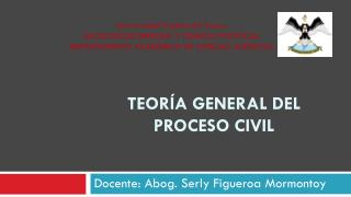 Teoría general del proceso civil