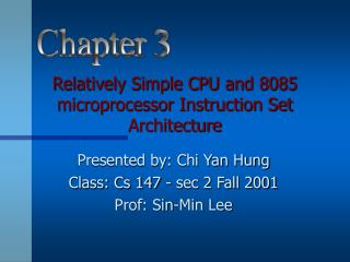 Relatively Simple CPU and 8085 microprocessor Instruction Set Architecture