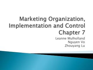 Marketing Organization, Implementation and Control Chapter 7