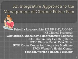 An Integrative Approach to the Management of  Chronic Pelvic Pain