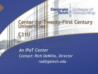 Center for Twenty-First Century Universities C21U