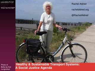 Healthy & Sustainable Transport  Systems: A  Social Justice  Agenda