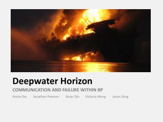 Deepwater Horizon COMMUNICATION AND FAILURE WITHIN BP