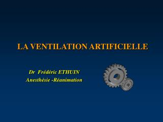 LA VENTILATION ARTIFICIELLE