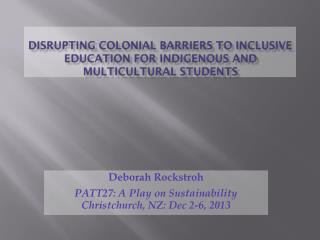 Disrupting colonial barriers to inclusive education for indigenous and multicultural students