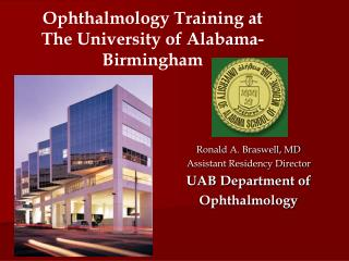 Ronald A. Braswell, MD Assistant Residency Director UAB Department of Ophthalmology