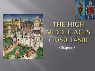 The High Middle Ages (1050-1450)