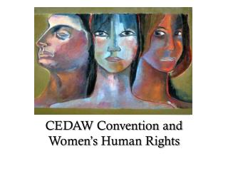 CEDAW Convention and  Women's  Human Rights