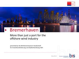 More  than  just a  port for the  offshore wind  industry