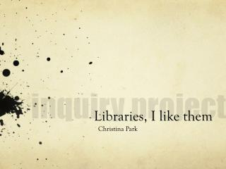 Libraries, I like them