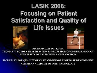 LASIK 2008:  Focusing on Patient Satisfaction and Quality of Life Issues