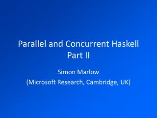 Parallel and Concurrent Haskell Part II