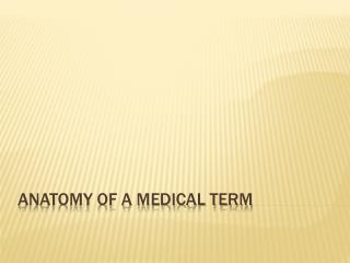 Anatomy of a medical term
