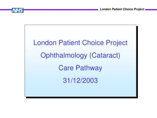 London Patient Choice Project Ophthalmology (Cataract)  Care Pathway 31/12/2003