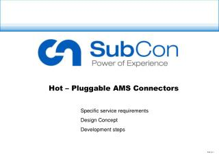 Hot –  Pluggable  AMS  Connectors