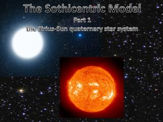 The  Sothicentric  Model Part 1 the Sirius-Sun quaternary star system