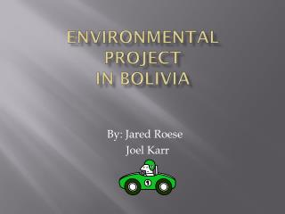 Environmental Project in Bolivia