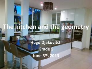 The kitchen and the geometry