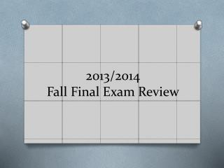 2013/2014 Fall Final Exam Review