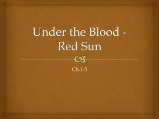Under the Blood -Red Sun
