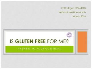 IS  GLUTEN FREE  For ME?