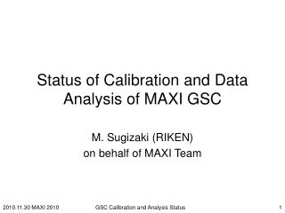 Status of Calibration and Data Analysis of MAXI GSC