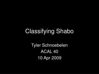 Classifying Shabo