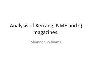 Analysis of Kerrang, NME and Q magazines.