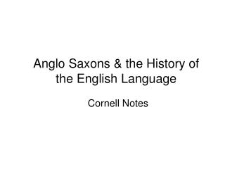 Anglo Saxons & the History of the English Language