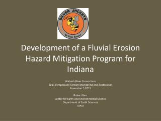 Development of a Fluvial Erosion Hazard Mitigation Program for Indiana