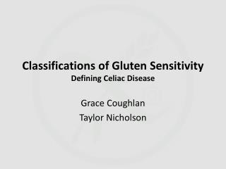 Classifications of  Gluten Sensitivity Defining Celiac Disease
