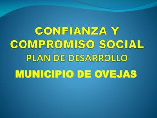 CONFIANZA Y COMPROMISO SOCIAL PLAN DE DESARROLLO