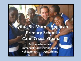 Ayifua St.  Mary's Anglican  Primary School Cape Coast  Ghana